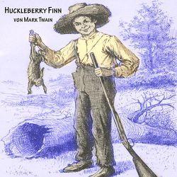 Huckleberry Finn von Reifschneider,  Bettina, Twain,  Mark