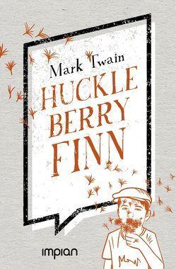 Huckleberry Finns Abenteuer und Fahrten von Twain,  Mark