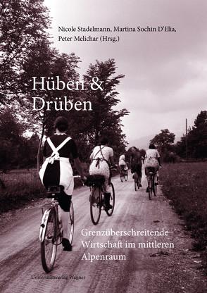Hüben & Drüben von Melichar,  Peter, Sochin D'Elia,  Martina, Stadelmann,  Nicole