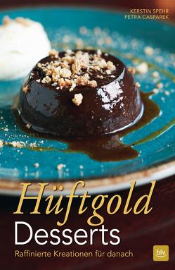Hüftgold Desserts von Casparek,  Petra, Spehr,  Kerstin