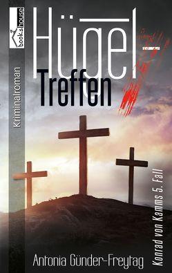 Hügeltreffen – Konrad von Kamms 5. Fall von Günder-Freytag,  Antonia