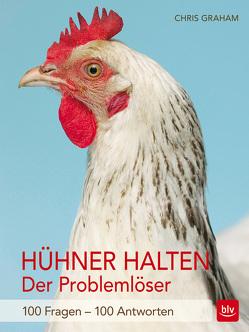 Hühner halten – Der Problemlöser von Graham,  Chris