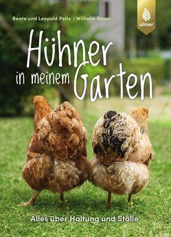 Hühner in meinem Garten von Bauer,  Wilhelm, Beate und Leopold Peitz