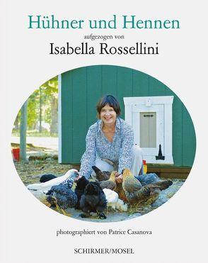 Meine Hühner und ich von Casanova,  Patrice, Rossellini,  Isabella