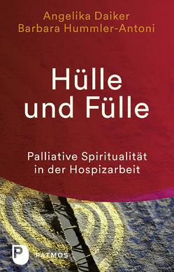 Hülle und Fülle von Daiker,  Angelika, Hummler-Antoni,  Barbara