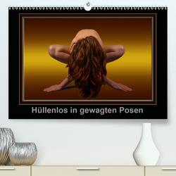 Hüllenlos in gewagten Posen (Premium, hochwertiger DIN A2 Wandkalender 2021, Kunstdruck in Hochglanz) von MyPictureArt, Stock,  Klaus