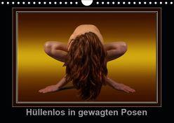 Hüllenlos in gewagten Posen (Wandkalender 2019 DIN A4 quer) von MyPictureArt, Stock,  Klaus