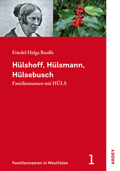 Hülshoff, Hülsmann, Hülsebusch von Roolfs,  Friedel Helga