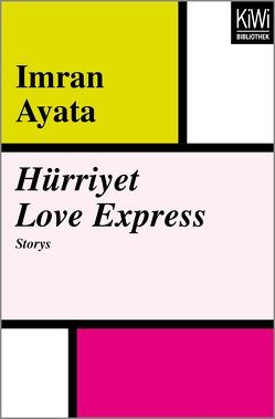 Hürriyet Love Express von Ayata,  Imran