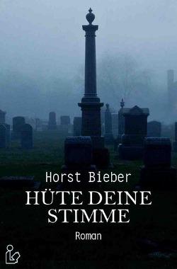 HÜTE DEINE STIMME von Bieber,  Horst