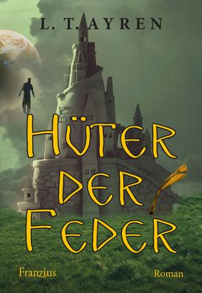 Hüter der Feder von Ayren,  L. T.