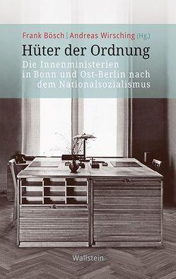 Hüter der Ordnung von Bösch,  Frank, Wirsching,  Andreas
