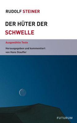 Hüter der Schwelle von Stauffer,  Hans, Steiner,  Rudolf