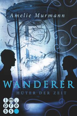 Wanderer 2: Hüter der Zeit von Murmann,  Amelie