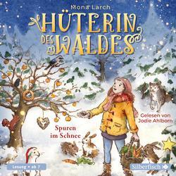 Hüterin des Waldes 4: Spuren im Schnee von Ahlborn,  Jodie, Larch,  Mona, Walther,  Julia