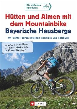 Hütten und Almen mit dem Mountainbike Bayerische Hausberge von Hirtlreiter,  Eva-Maria, Hirtlreiter,  Gerhard