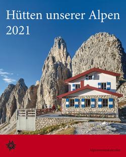 Hütten unserer Alpen 2021 von Korsch Verlag