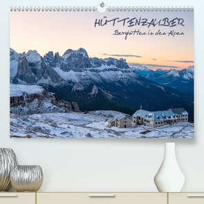 Hüttenzauber: Berghütten in den Alpen (Premium, hochwertiger DIN A2 Wandkalender 2020, Kunstdruck in Hochglanz) von Aust,  Gerhard