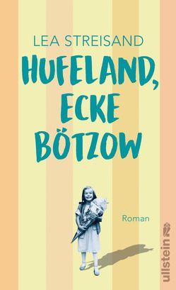 Hufeland, Ecke Bötzow von Streisand,  Lea