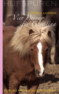 Hufspuren: Vier Beine für Christina von Ludwig,  Christa, Schmidt,  Wolfgang