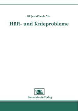 Hüft- und Knieprobleme von Alix,  Jean C
