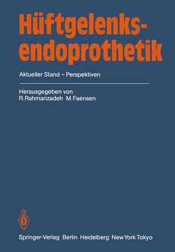 Hüftgelenksendoprothetik von Faensen,  M., Rahmanzadeh,  R.