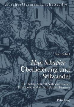 «Hug Schapler» – Überlieferung und Stilwandel von Bichsel,  Peter