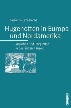 Hugenotten in Europa und Nordamerika von Lachenicht,  Susanne