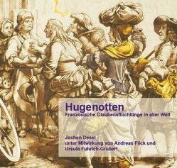 Hugenotten von Desel,  Jochen, Flick,  Andreas, Fuhrich-Grubert,  Ursula