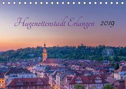 Hugenottenstadt Erlangen 2019 (Tischkalender 2019 DIN A5 quer) von Foto GbR,  Schulz