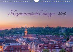 Hugenottenstadt Erlangen 2019 (Wandkalender 2019 DIN A4 quer) von Foto GbR,  Schulz