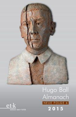 Hugo Ball Almanach. Neue Folge 6 von Faul,  Eckhard