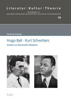 Hugo Ball – Kurt Schwitters von Schaub,  Gerhard