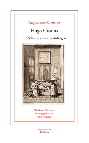 Hugo Grotius von Georgi,  André, Kotzebue,  August von