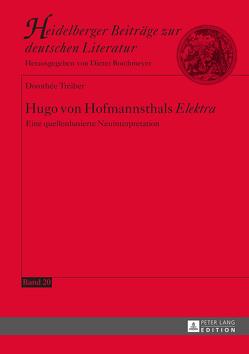 Hugo von Hofmannsthals «Elektra» von Treiber,  Dorothée