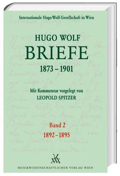 Hugo Wolf Briefe 1873-1901 / 1892-1895 von Spitzer,  Leopold