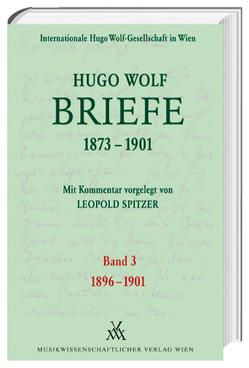 Hugo Wolf Briefe 1873-1901 / 1896-1901 von Spitzer,  Leopold