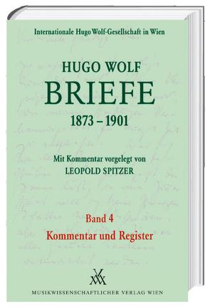 Hugo Wolf Briefe 1873-1901 / Kommentar und Register von Spitzer,  Leopold
