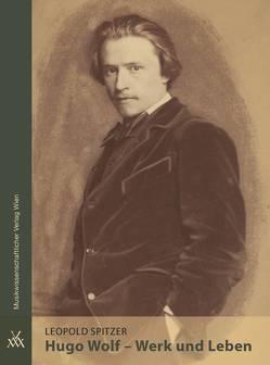 Hugo Wolf – Werk und Leben von Spitzer,  Leopold