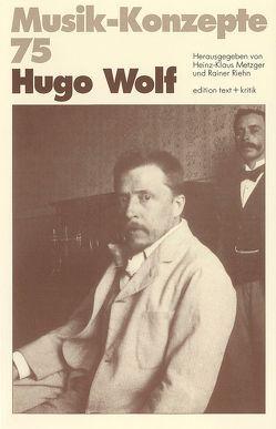 Hugo Wolf von Metzger,  Heinz-Klaus, Riehn,  Rainer