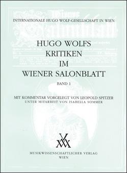 Hugo Wolfs Kritiken im Wiener Salonblatt von Sommer,  Isabella, Spitzer,  Leopold