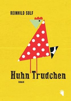 Huhn Trudchen von Solf,  Reinhild