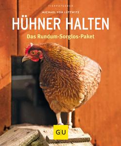 Hühner halten von von Lüttwitz,  Michael