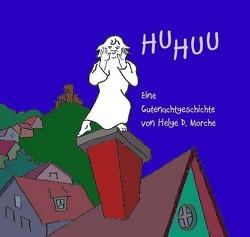 HUHUU Eine Gutenachtgeschichte von Morche,  Helge