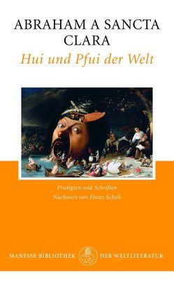 Hui und Pfui der Welt von Abraham a Sancta Clara, Schuh,  Franz