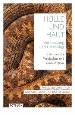 Hülle und Haut · Verpackung und Umschlag von Fisch,  Michael, Seiderer,  Ute