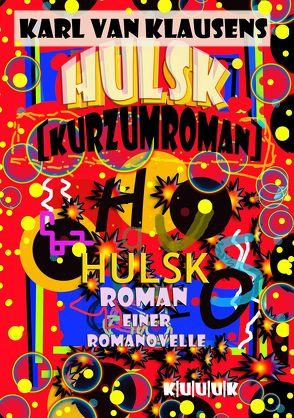 HULSK – KURZUMROMAN von Klausens,  Karl van