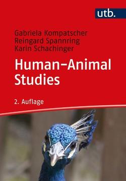 Human-Animal Studies von Kompatscher,  Gabriela, Schachinger,  Karin, Spannring,  Reingard