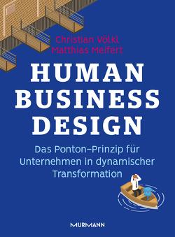 Human Business Design von Meifert,  Matthias, Völkl,  Christian