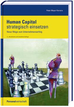 Human Capital strategisch einsetzen von Meyer-Ferreira,  Peter